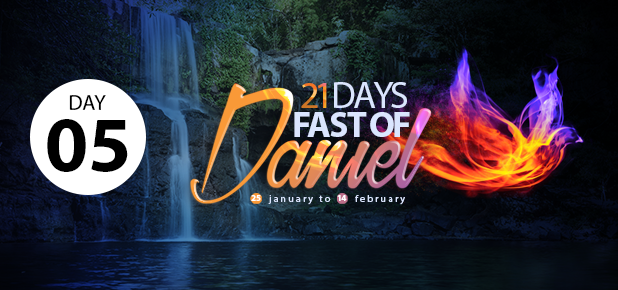 Day 5 of the 21-Day Fast of Daniel